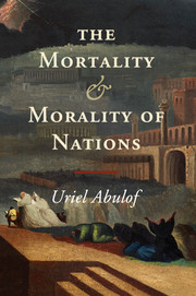 the mortality and morality of nations by uriel abulof