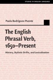 The English Phrasal Verb, 1650–Present by Paula Rodríguez-Puente