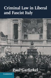 Criminal Law in Liberal and Fascist Italy