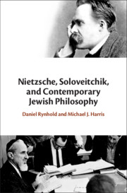 Nietzsche, Soloveitchik, and Contemporary Jewish Philosophy