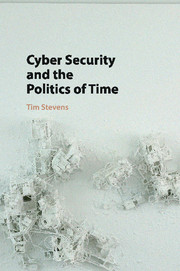 Cyber Security and the Politics of Time
