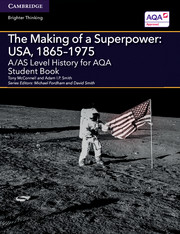 A/AS Level History for AQA The Making of a Superpower: USA, 1865–1975 Student Book