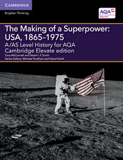 A/AS Level History for AQA The Making of a Superpower: USA, 1865–1975 Cambridge Elevate Edition (2 Years)
