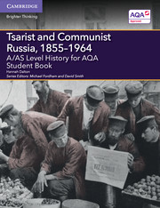 A/AS Level History for AQA Tsarist and Communist Russia, 1855–1964 Student Book