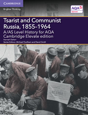 A/AS Level History for AQA  Tsarist and Communist Russia, 1855–1964