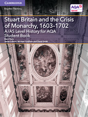 for AQA Stuart Britain and the Crisis of Monarchy, 1603-1702 Student Book