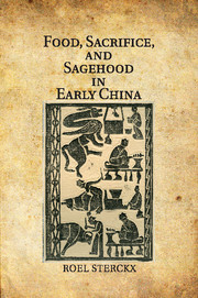 Food, Sacrifice, and Sagehood in Early China