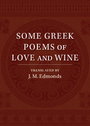 Some Greek Poems of Love and Wine
