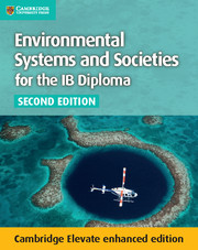 Environmental Systems and Societies for the IB Diploma Coursebook Cambridge Elevate Enhanced Edition
