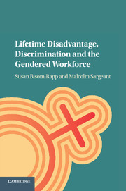 Lifetime Disadvantage, Discrimination and the Gendered Workforce