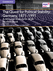 A/AS Level History for AQA The Quest for Political Stability: Germany, 1871–1991 Student Book