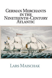 German Merchants in the Nineteenth-Century Atlantic