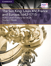 for AQA The Sun King: Louis XIV, France and Europe, 1643-1715 Student Book