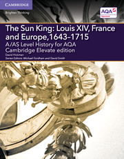 for AQA The Sun King: Louis XIV, France and Europe, 1643-1715 Cambridge Elevate edition (2 Years)