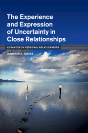 The Experience and Expression of Uncertainty in Close Relationships