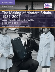 A/AS Level History for AQA The Making of Modern Britain, 1951–2007 Student Book
