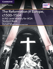 for AQA The Reformation in Europe, c1500-1564 Student Book