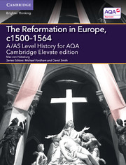 for AQA The Reformation in Europe, c1500-1564 Cambridge Elevate edition (2 Years)