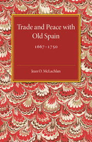 Trade and Peace with Old Spain, 1667–1750