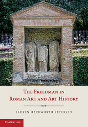 The Freedman in Roman Art and Art History