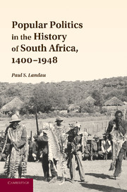 Popular Politics in the History of South Africa, 1400–1948