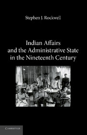 Indian Affairs and the Administrative State in the Nineteenth Century