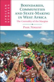 Boundaries, Communities, and State-Making in West Africa