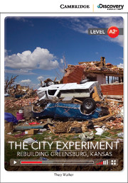 The City Experiment: Rebuilding Greensburg, Kansas Low Intermediate