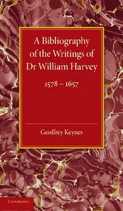 A Bibliography of the Writings of Dr William Harvey