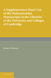 A Supplementary Hand-list of the Muhammadan Manuscripts Preserved in the Libraries of the University and Colleges of Cambridge