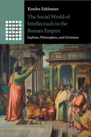 The Social World of Intellectuals in the Roman Empire by