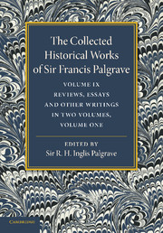 The Collected Historical Works of Sir Francis Palgrave, K.H.