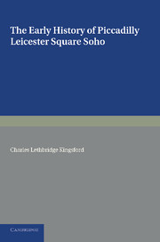 The Early History of Piccadilly, Leicester Square, Soho and their Neighbourhood