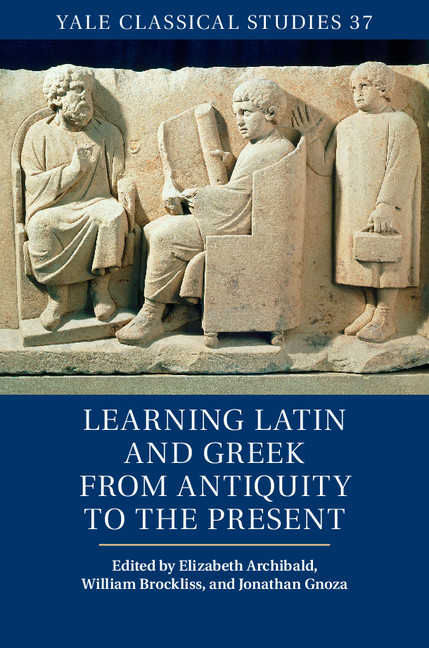 Teaching Latin To Greek Speakers In Antiquity Chapter 3 Learning Latin And Greek From Antiquity To The Present