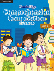Cambridge Comprehension and Composition for Schools Book 6