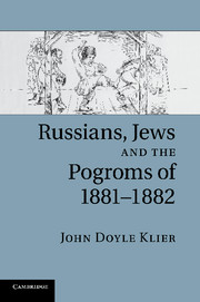 Russians, Jews, and the Pogroms of 1881–1882