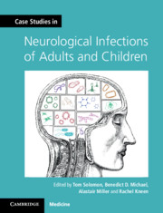 Case Studies in Neurological Infections of Adults and Children