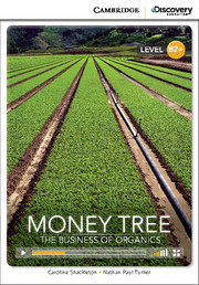 Money Tree: The Business of Organics High Intermediate
