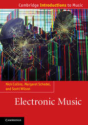 Electronic Music by Nick Collins, Margaret Schedel and Scott Wilson - Cambridge University Press