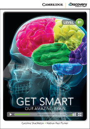 Get Smart: Our Amazing Brain Intermediate
