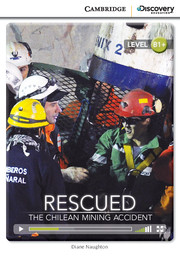 Rescued: The Chilean Mining Accident Intermediate