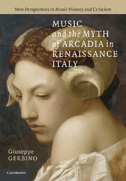 Music and the Myth of Arcadia in Renaissance Italy