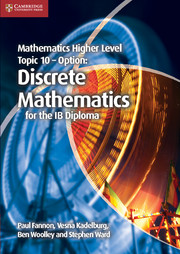 Mathematics Higher Level for the IB Diploma Option Topic 10 Discrete Mathematics