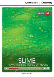 Slime: The Wonderful World of Mucus Low Intermediate