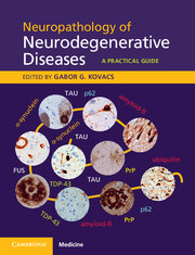 Neuropathology of Neurodegenerative Diseases