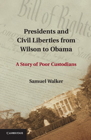 Presidents and Civil Liberties from Wilson to Obama