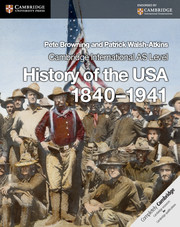 Cambridge International AS Level History of the USA 1840–1941 Coursebook