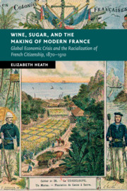Wine, Sugar, and the Making of Modern France