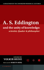 A.S. Eddington and the Unity of Knowledge: Scientist, Quaker and Philosopher