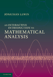 Interactive Introduction Mathematical Analysis Real And Complex Analysis Cambridge University Press